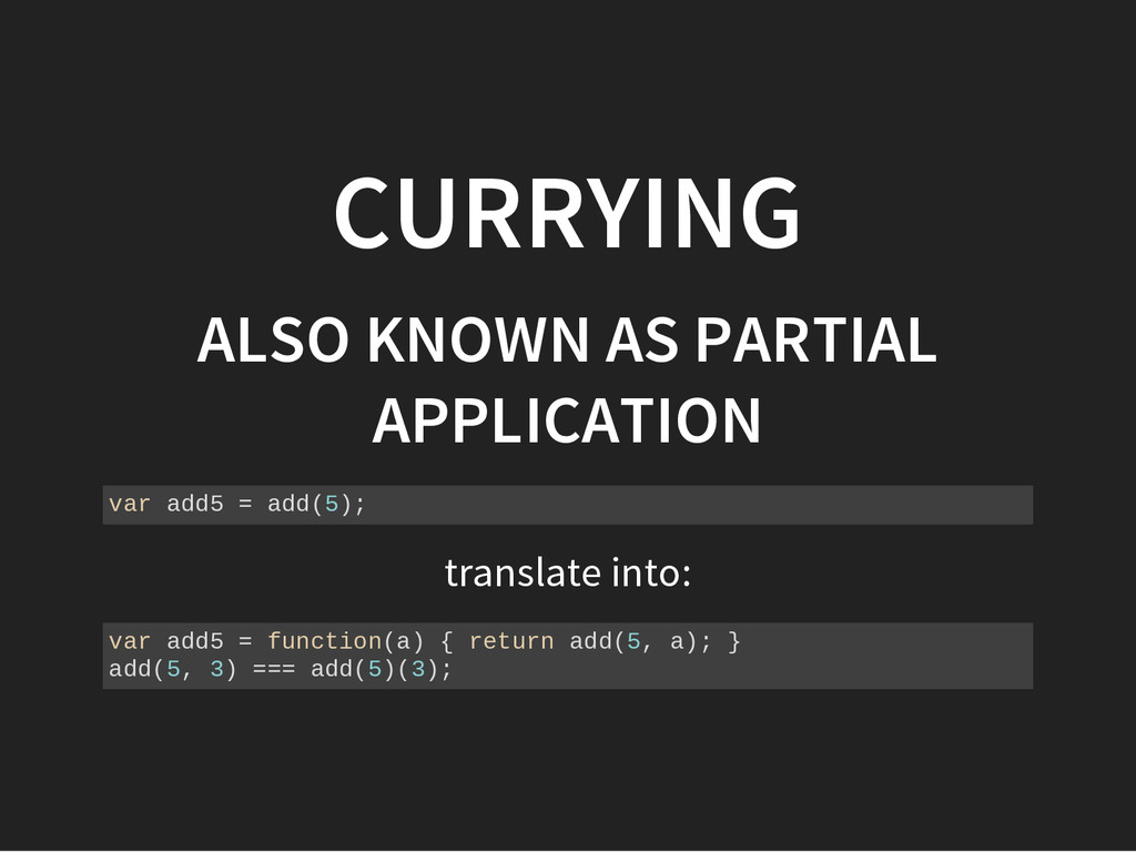 translate into: CURRYING ALSO KNOWN AS PARTIAL ...