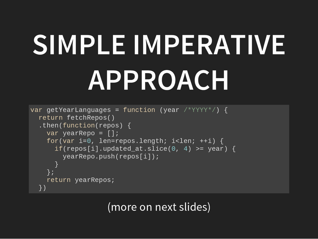 (more on next slides) SIMPLE IMPERATIVE APPROAC...