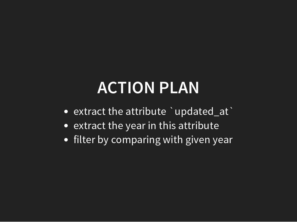 ACTION PLAN extract the attribute `updated_at` ...