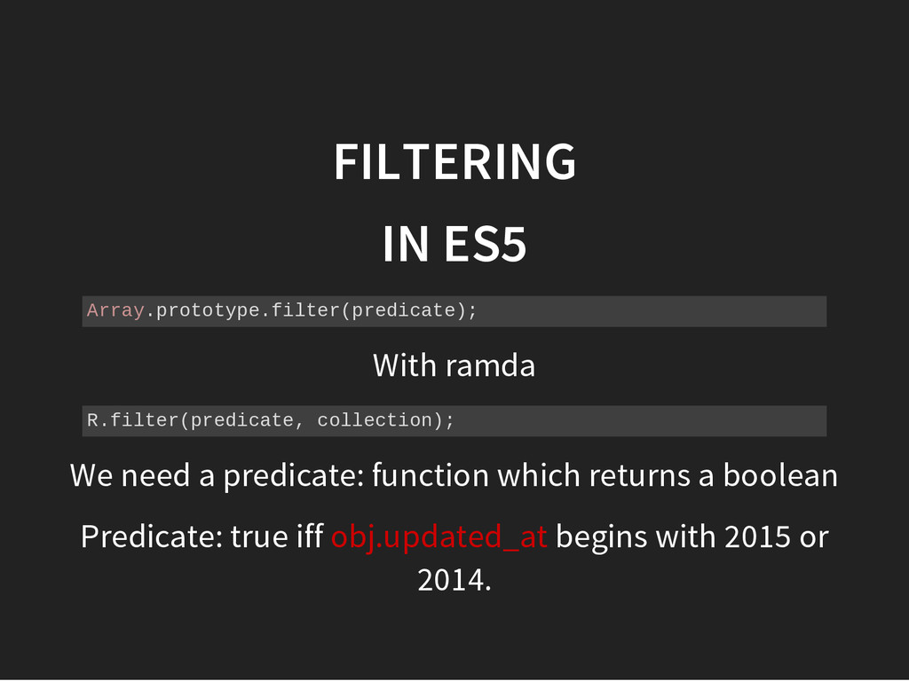 FILTERING IN ES5 A r r a y . p r o t o t y p e ...
