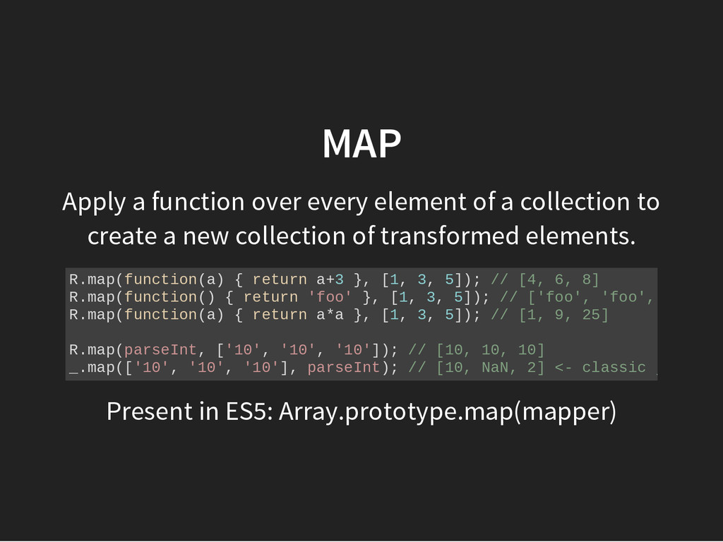 MAP Apply a function over every element of a co...