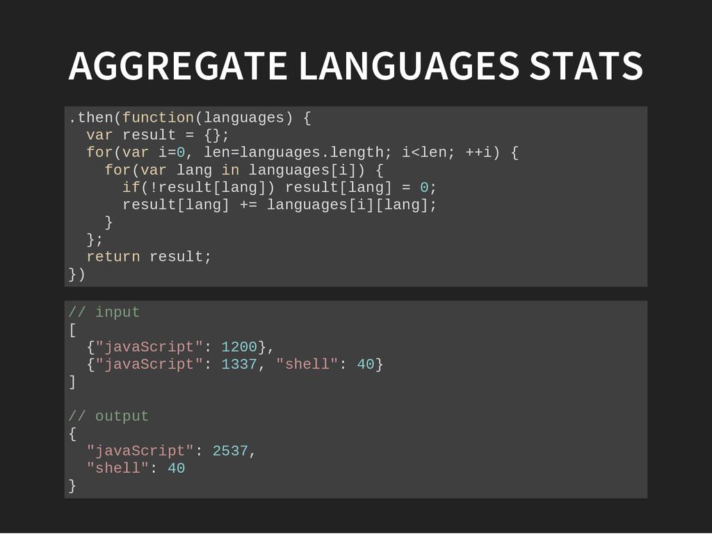 AGGREGATE LANGUAGES STATS . t h e n ( f u n c t...