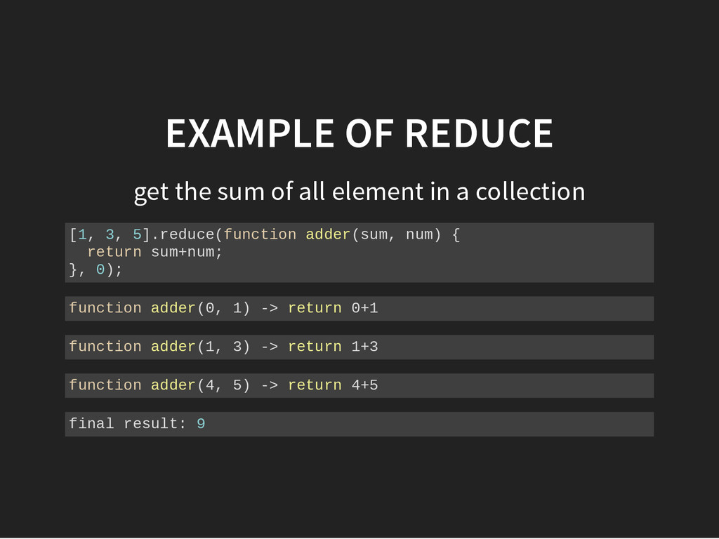 EXAMPLE OF REDUCE get the sum of all element in...