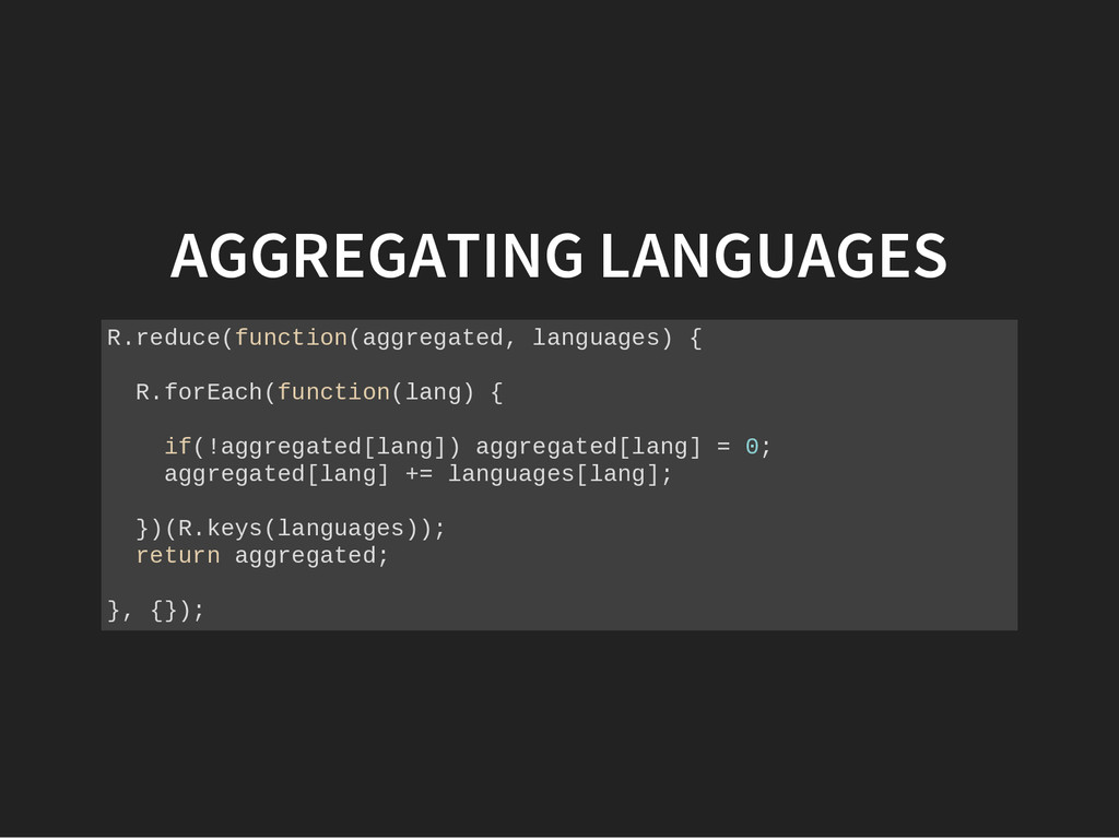 AGGREGATING LANGUAGES R . r e d u c e ( f u n c...