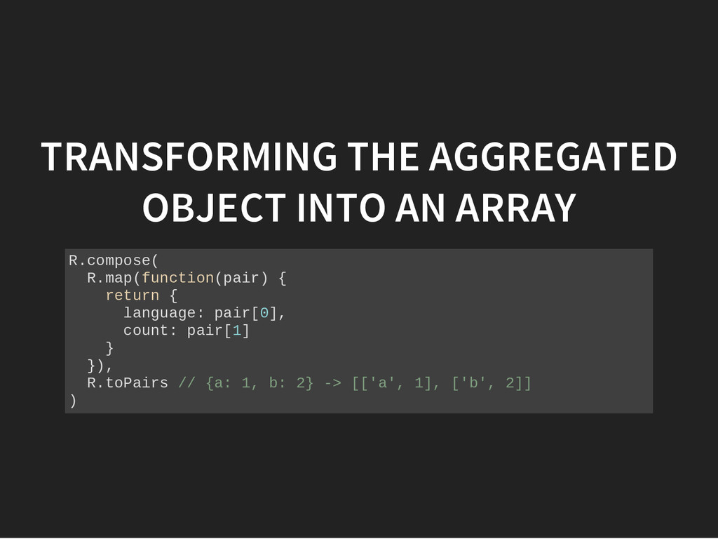 TRANSFORMING THE AGGREGATED OBJECT INTO AN ARRA...
