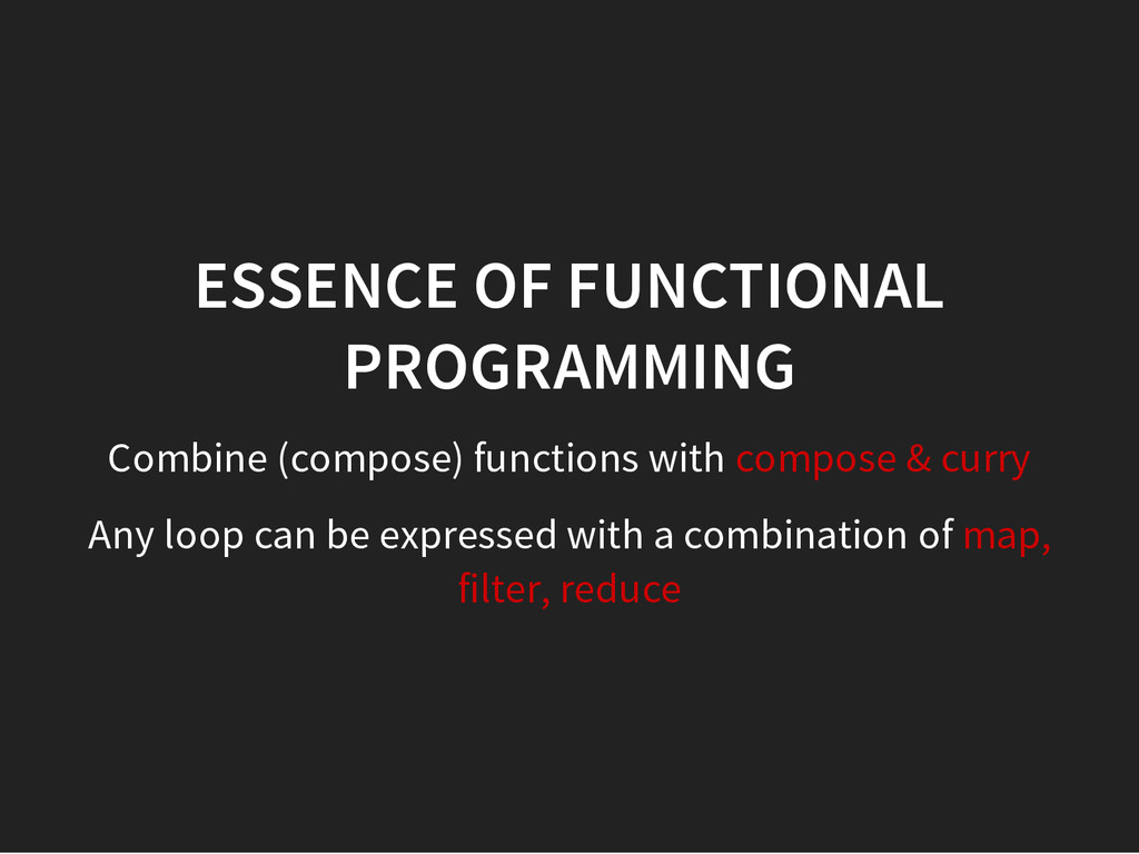 ESSENCE OF FUNCTIONAL PROGRAMMING Combine (comp...