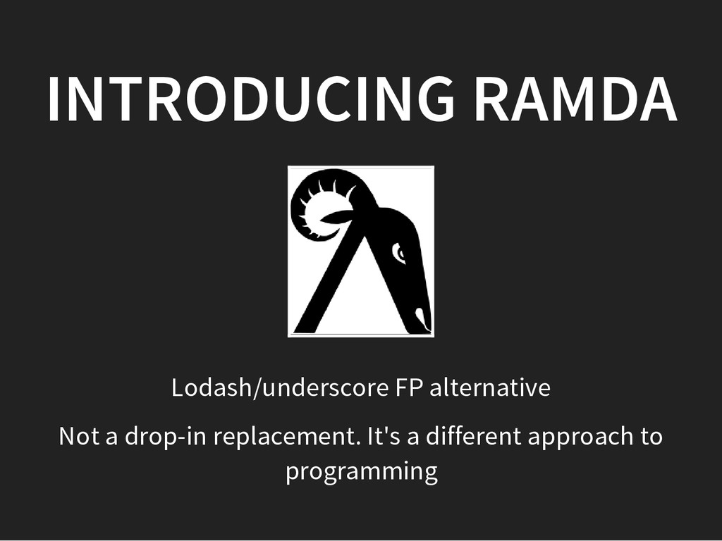 INTRODUCING RAMDA Lodash/underscore FP alternat...