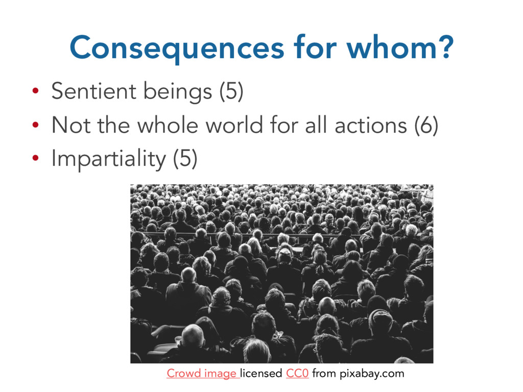 Consequences for whom? • Sentient beings (5) • ...