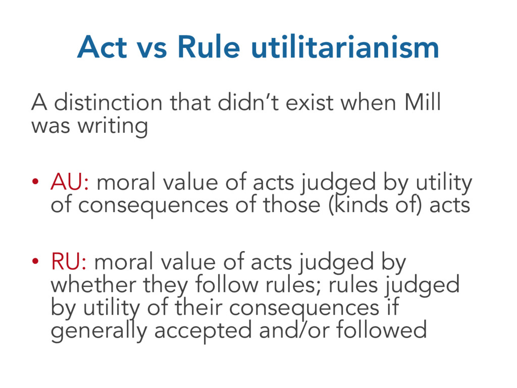 Act vs Rule utilitarianism A distinction that d...