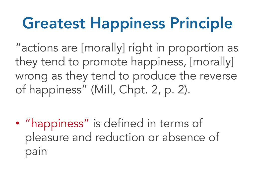 """Greatest Happiness Principle """"actions are [mora..."""