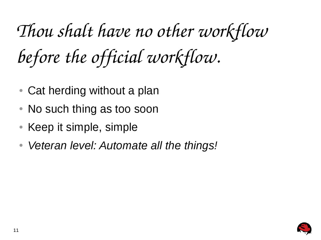 11 Thou shalt have no other workflow before the...