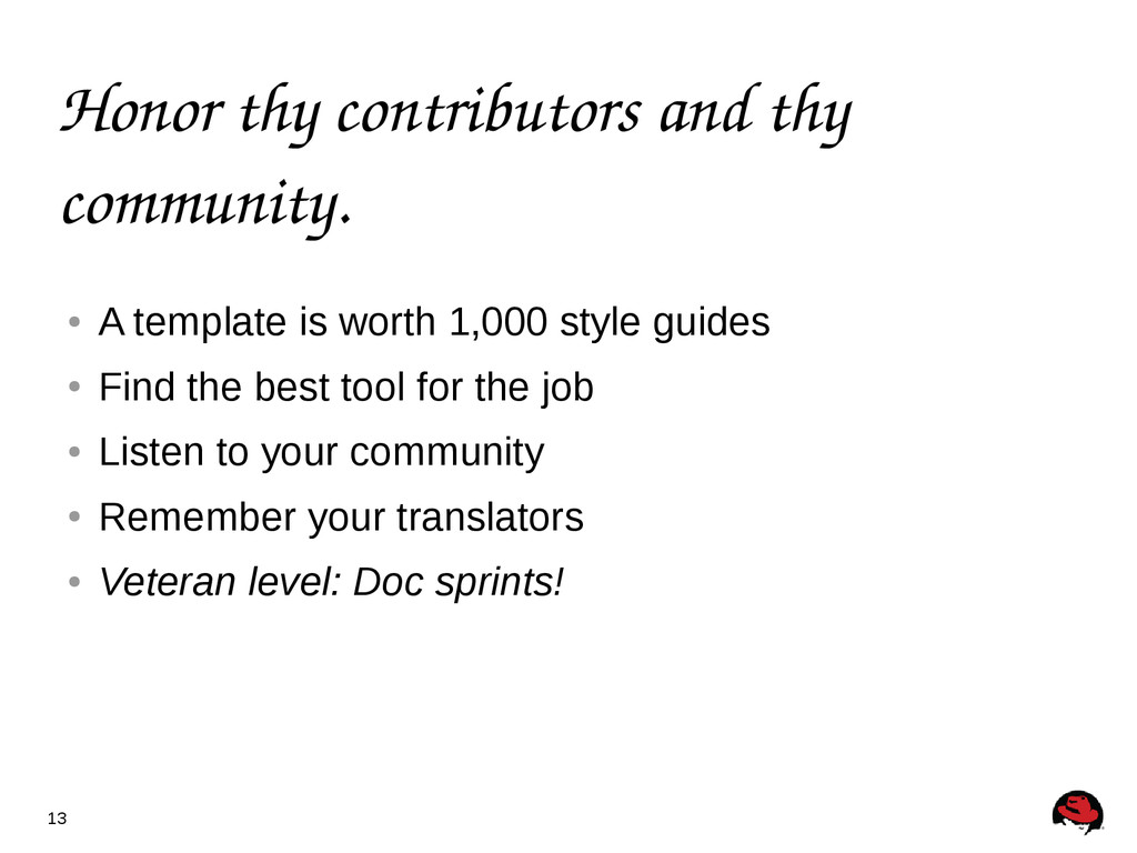13 Honor thy contributors and thy community. ● ...