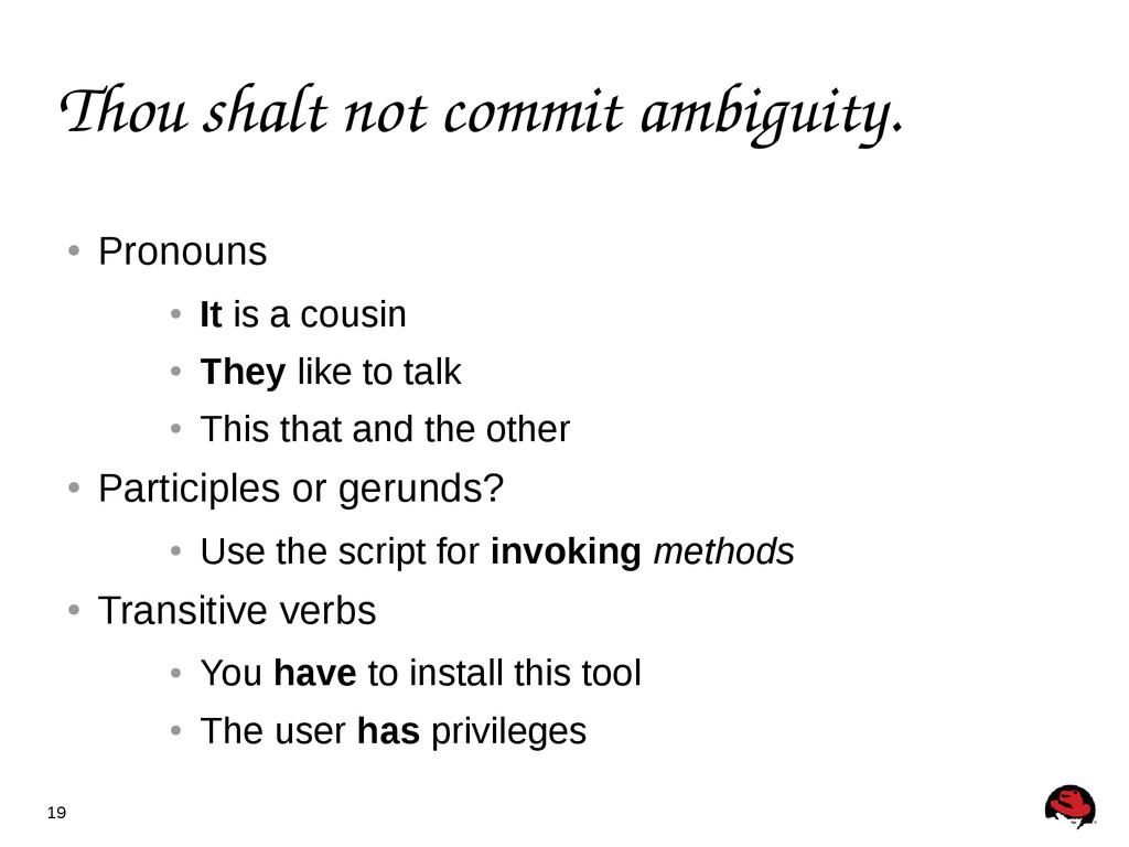 19 Thou shalt not commit ambiguity. ● Pronouns ...