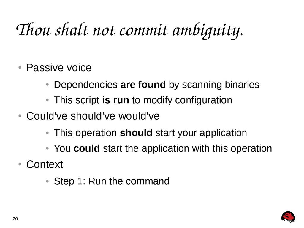 20 Thou shalt not commit ambiguity. ● Passive v...