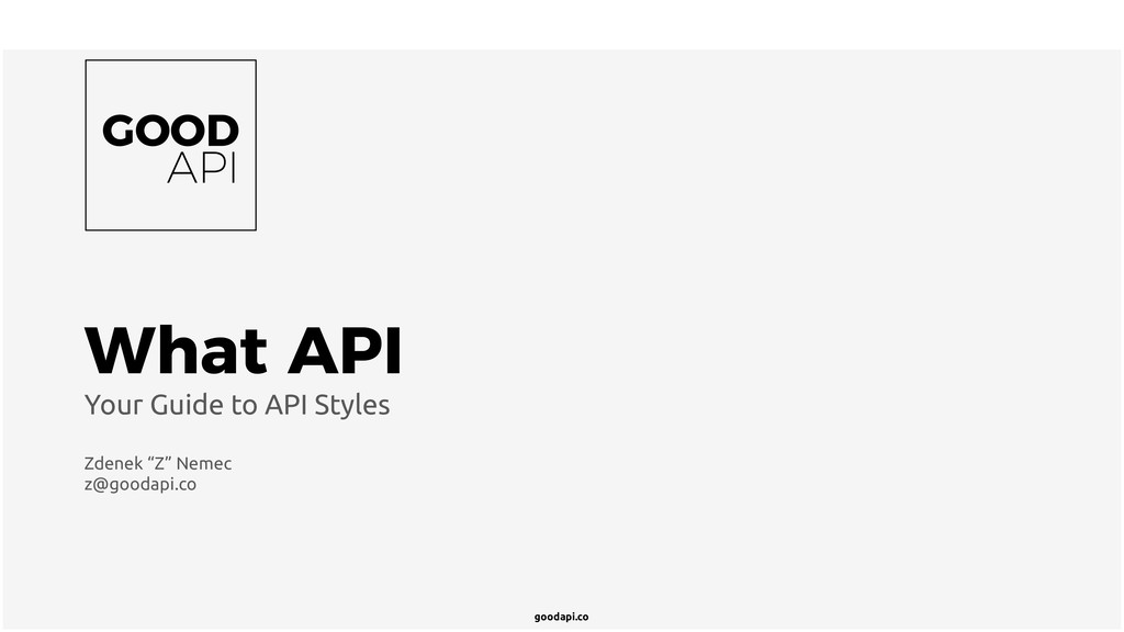 goodapi.co What API Your Guide to API Styles Zd...