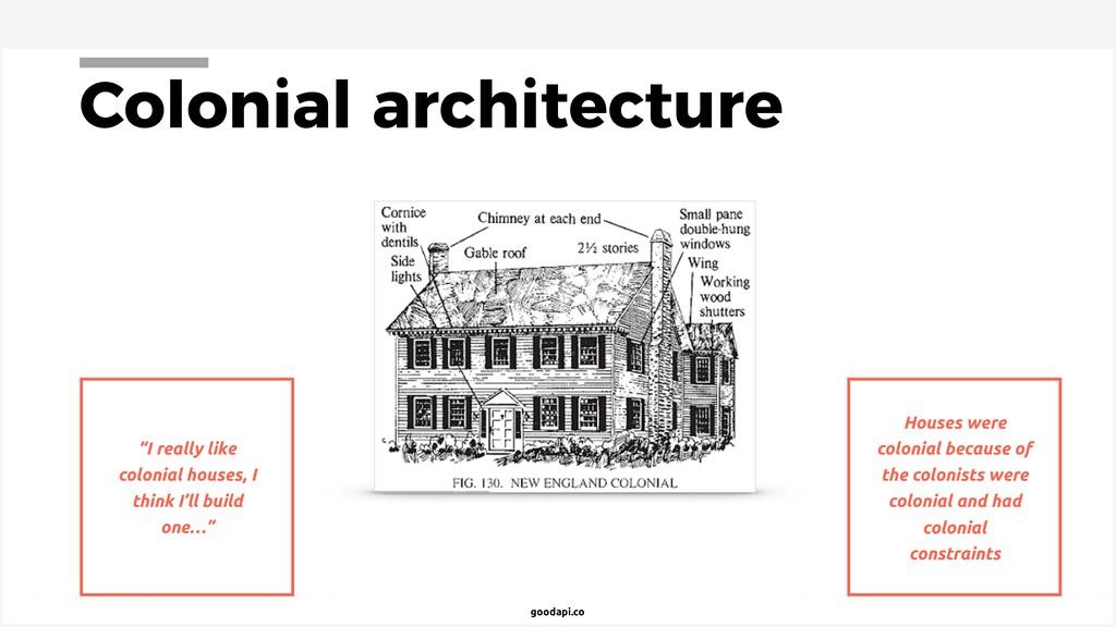 "goodapi.co Colonial architecture ""I really like..."
