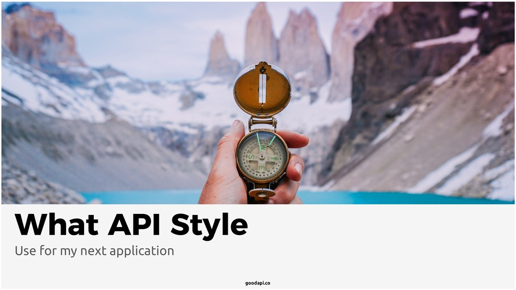 goodapi.co What API Style Use for my next appli...