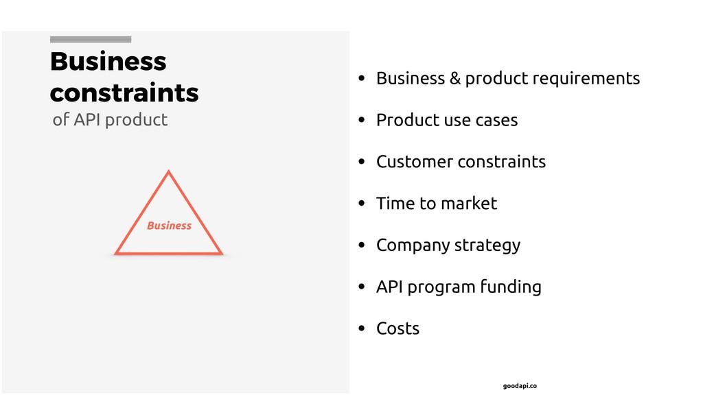 goodapi.co Business constraints • Business & pr...