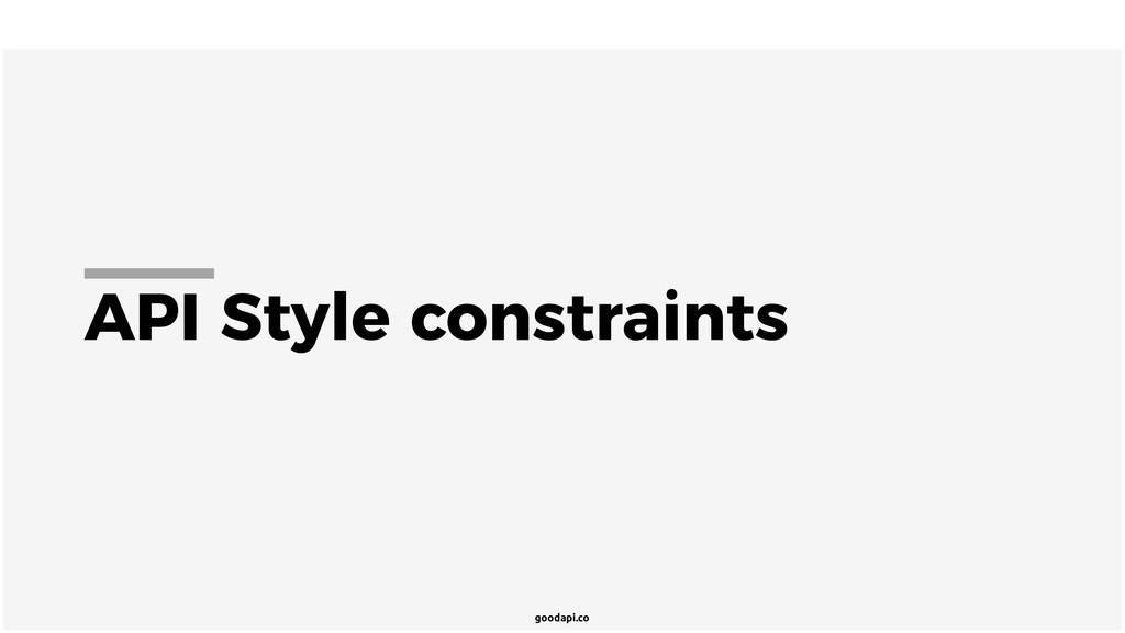 goodapi.co API Style constraints