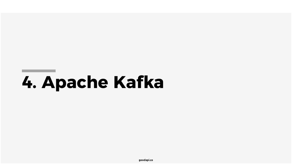 goodapi.co 4. Apache Kafka