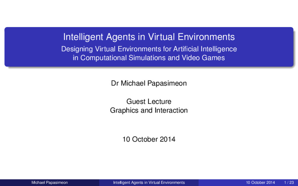 Intelligent Agents in Virtual Environments Desi...
