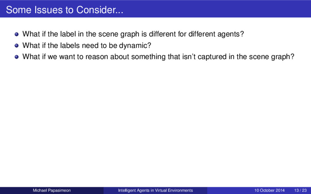 Some Issues to Consider... What if the label in...