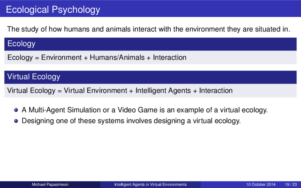 Ecological Psychology The study of how humans a...