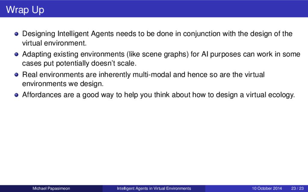 Wrap Up Designing Intelligent Agents needs to b...