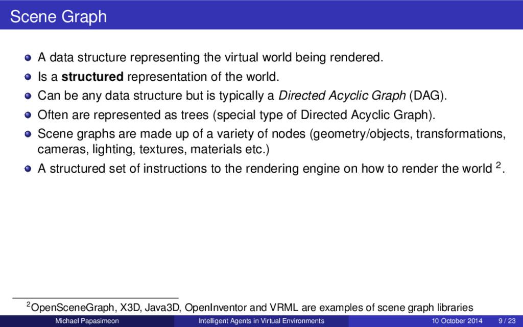 Scene Graph A data structure representing the v...