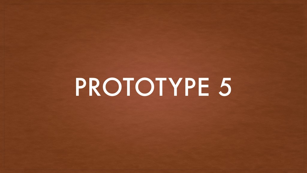 PROTOTYPE 5