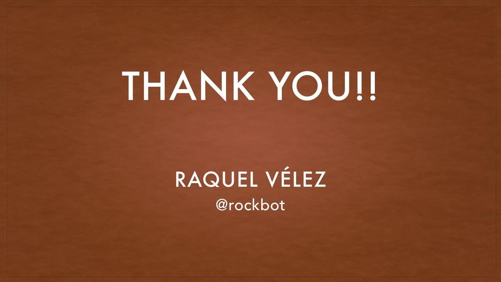 RAQUEL VÉLEZ @rockbot THANK YOU!!