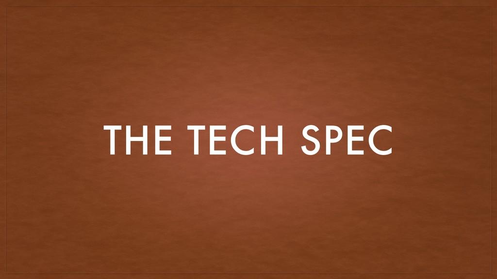 THE TECH SPEC