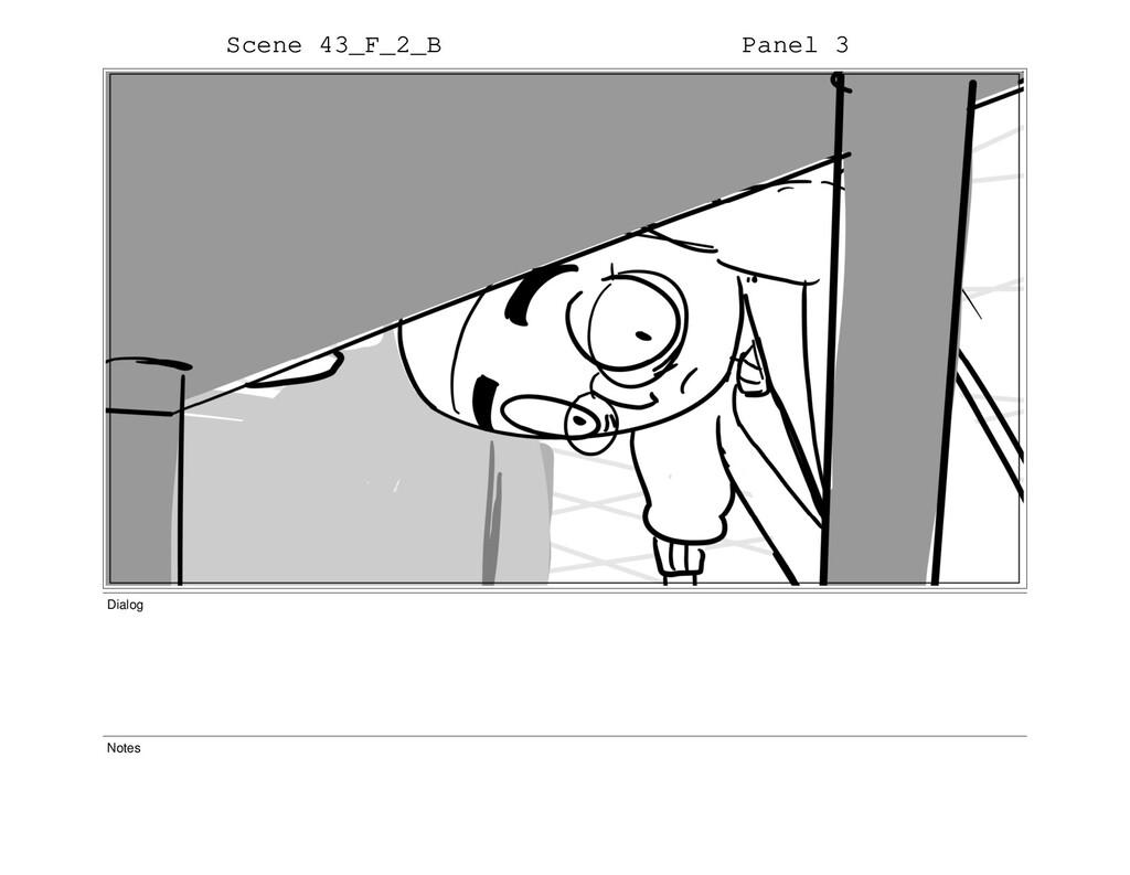 Scene 43_F_2_B Panel 3 Dialog Notes