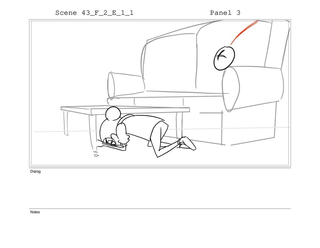 Scene 43_F_2_E_1_1 Panel 3 Dialog Notes