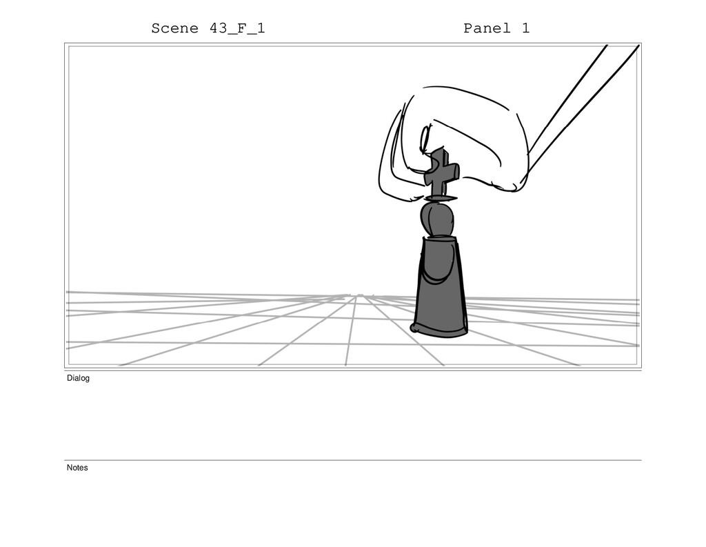 Scene 43_F_1 Panel 1 Dialog Notes
