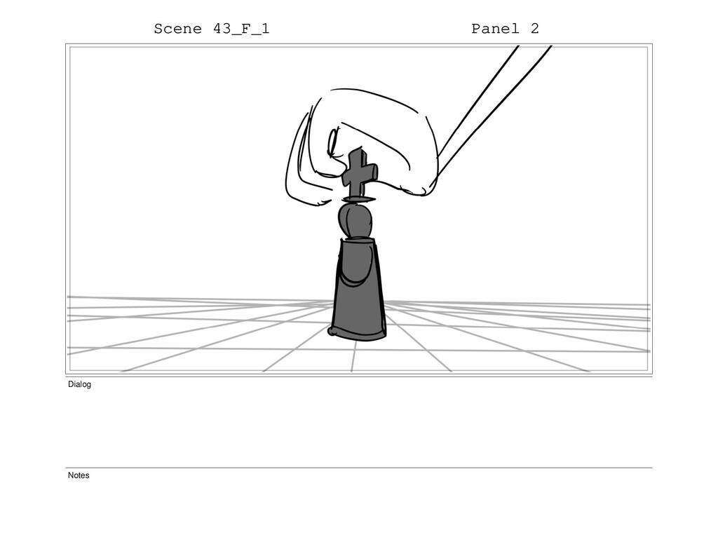 Scene 43_F_1 Panel 2 Dialog Notes