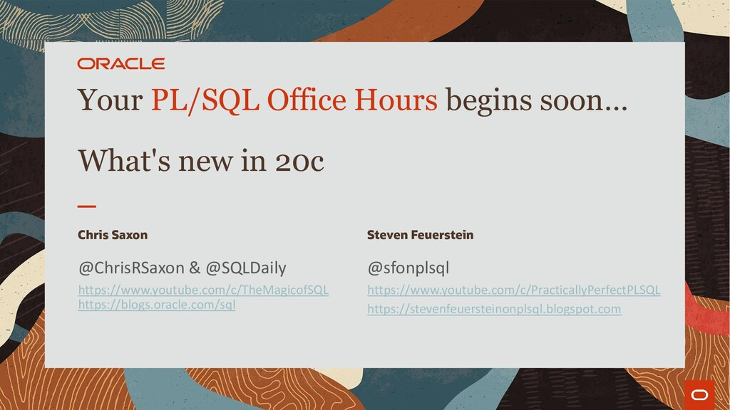 Your PL/SQL Office Hours begins soon… What's ne...