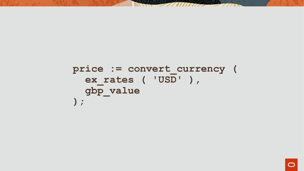 price := convert_currency ( ex_rates ( 'USD' ),...