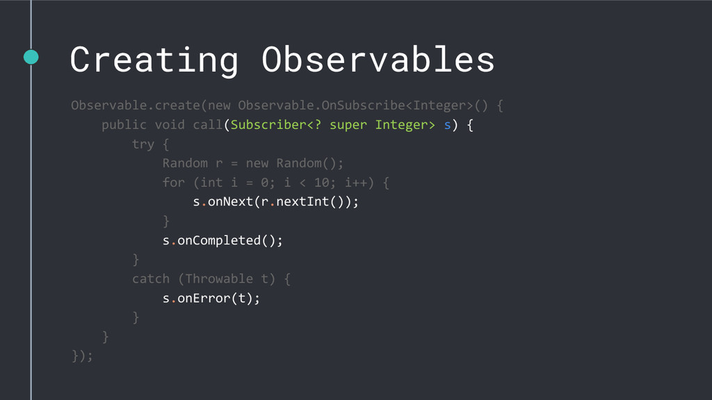 Creating Observables Observable.create(new Obse...