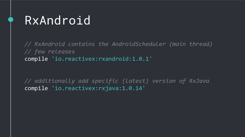RxAndroid // RxAndroid contains the AndroidSche...