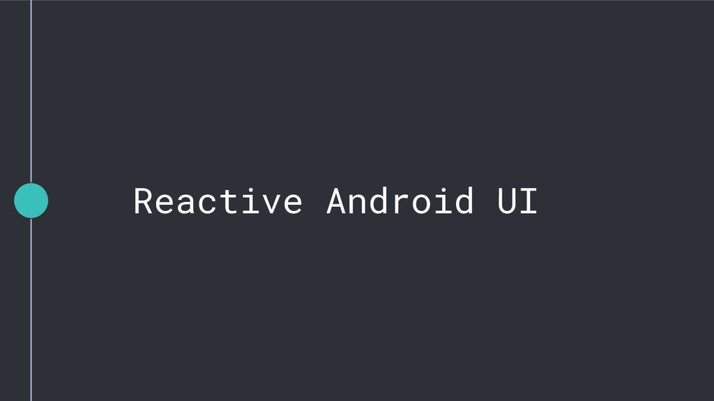 Reactive Android UI