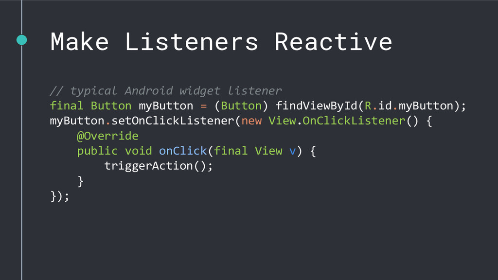 Make Listeners Reactive // typical Android widg...