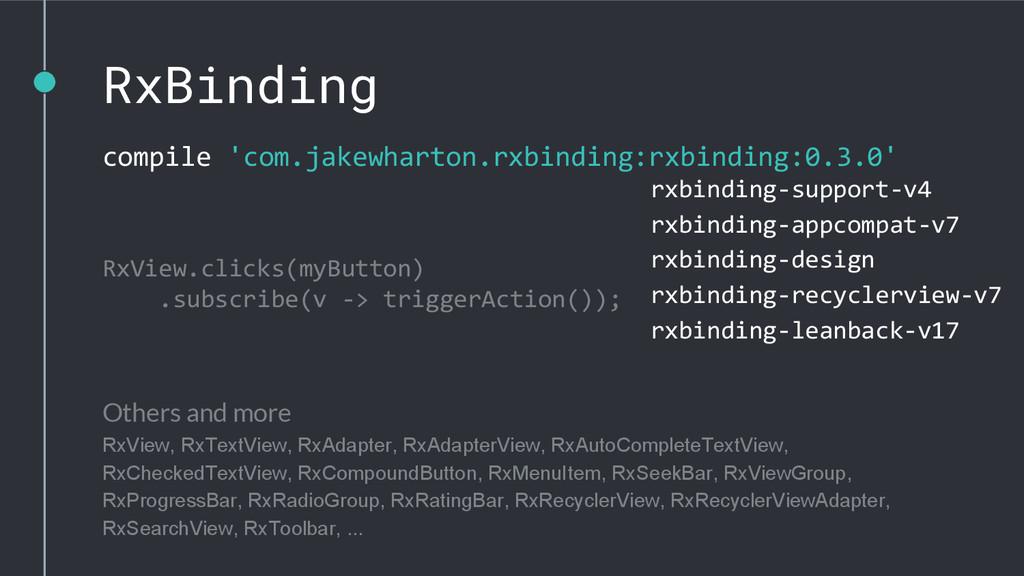 compile 'com.jakewharton.rxbinding:rxbinding:0....