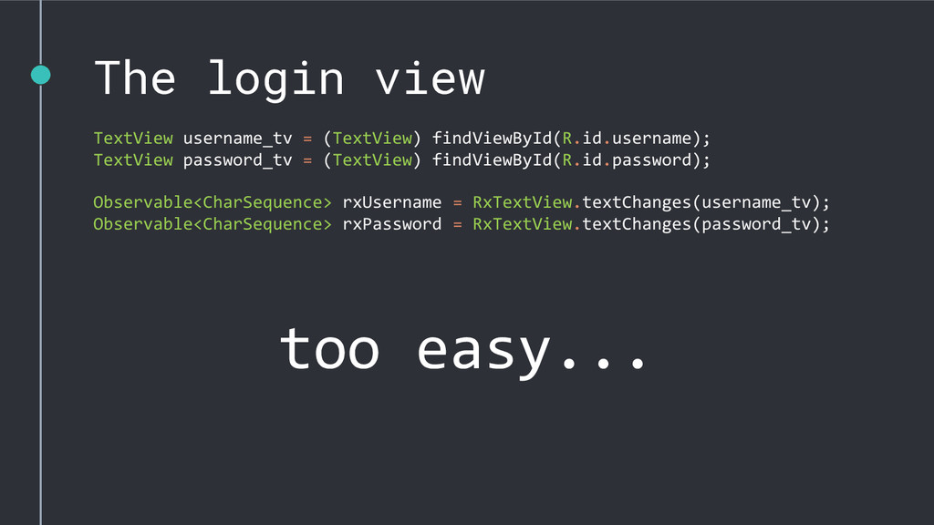 The login view TextView username_tv = (TextView...