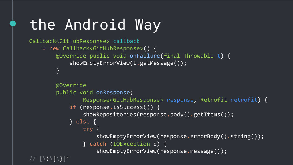 the Android Way Callback<GitHubResponse> callba...