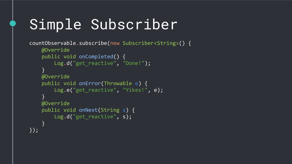 Simple Subscriber countObservable.subscribe(new...