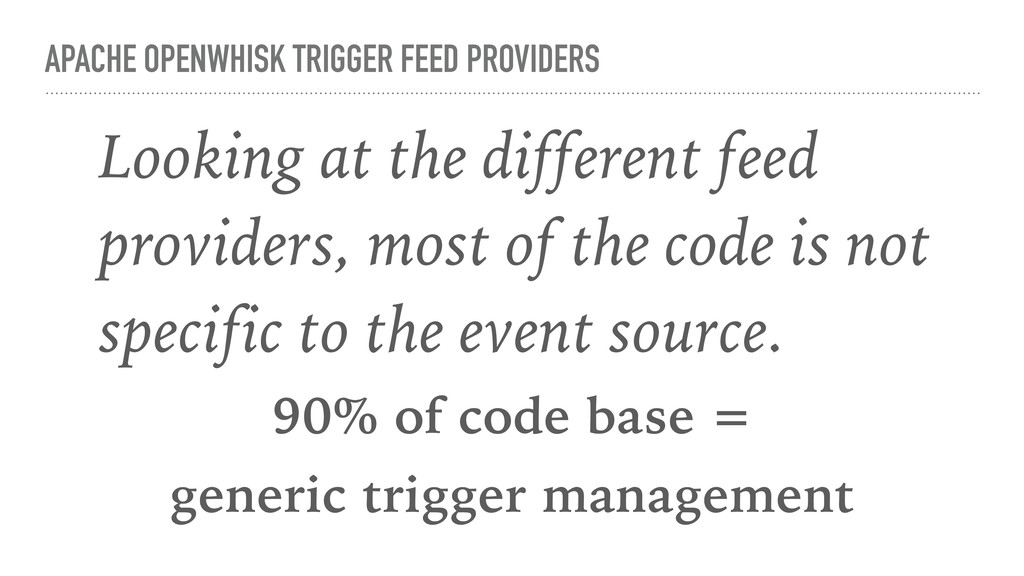 APACHE OPENWHISK TRIGGER FEED PROVIDERS Looking...