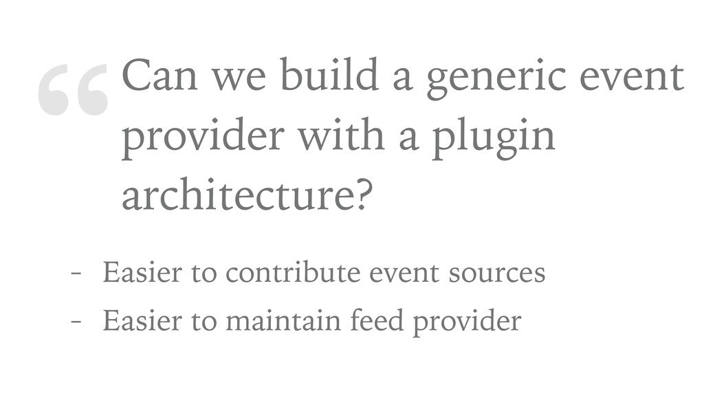 """""""Can we build a generic event provider with a p..."""