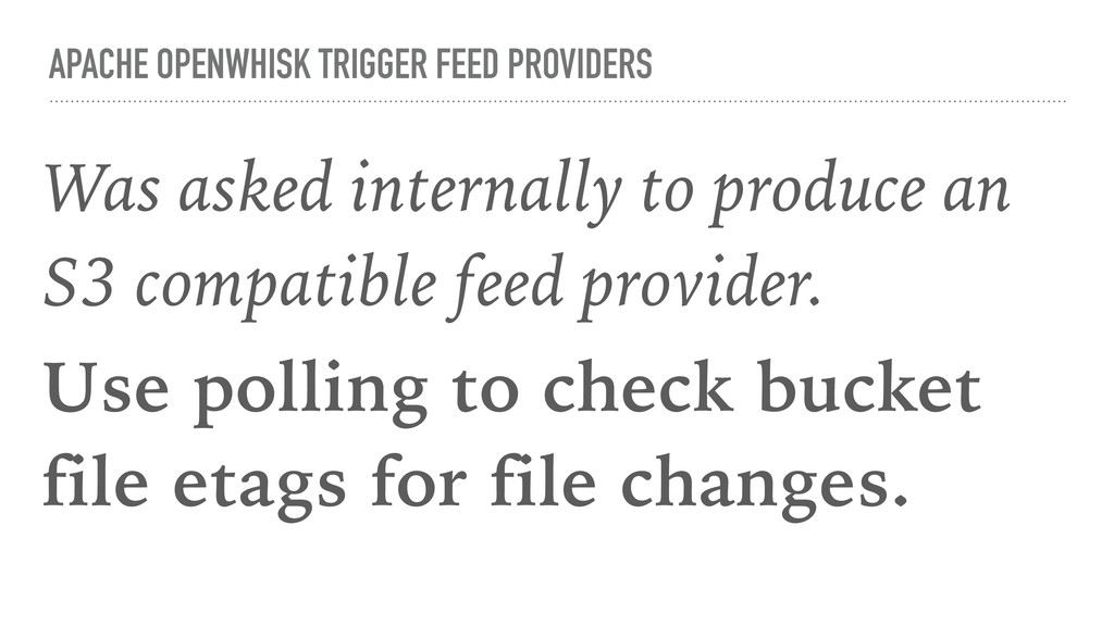 APACHE OPENWHISK TRIGGER FEED PROVIDERS Was ask...
