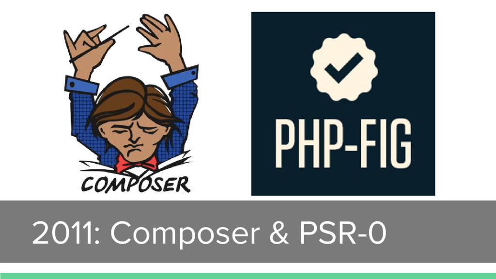 2011: Composer & PSR-0